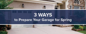 3 ways to prepare your garage for spring