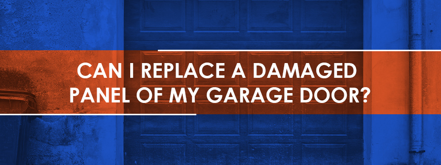 Replacing Your Damaged Garage Door Panel