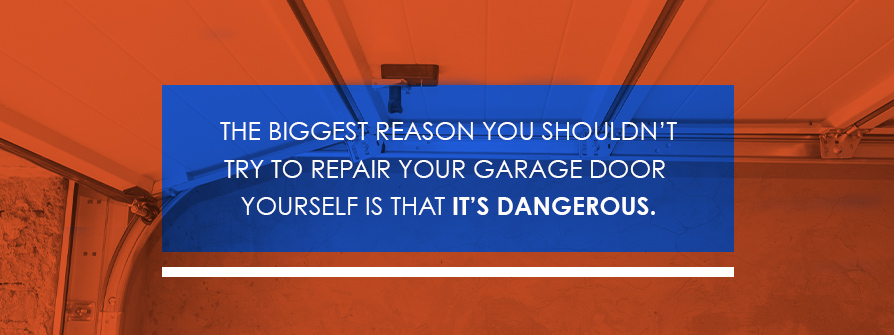 DIY Garage Repair is Dangerous