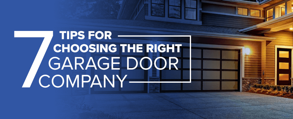 Tips for Choosing the Right Garage Door Company